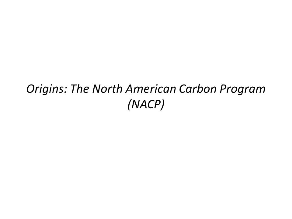 Origins: The North American Carbon Program (NACP)