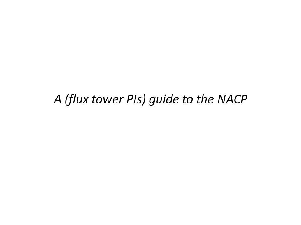 A (flux tower PIs) guide to the NACP