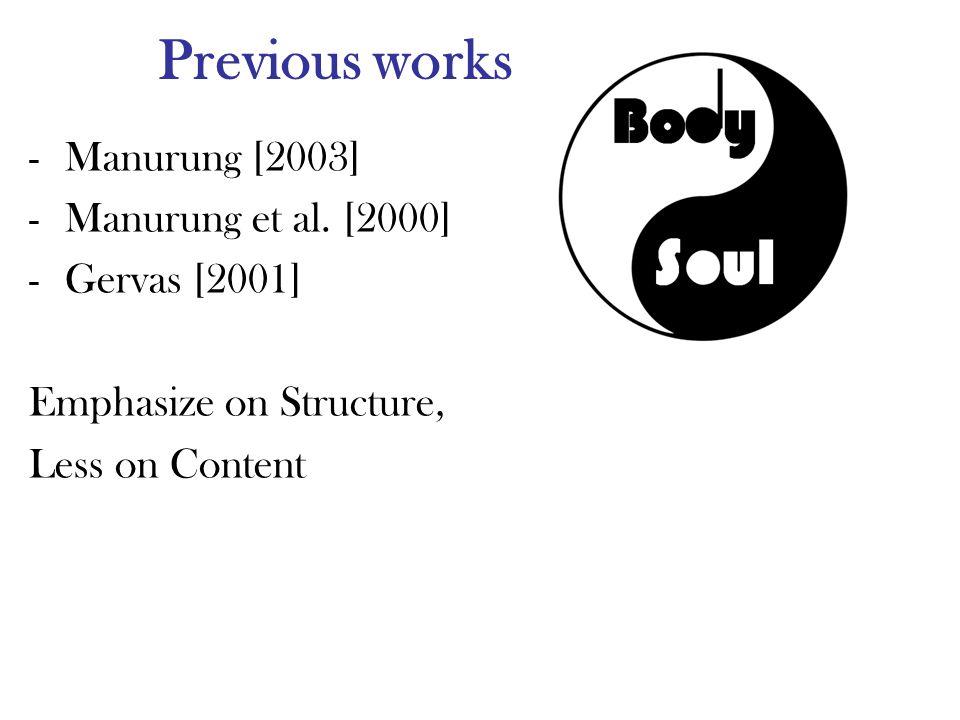 Previous works -Manurung [2003] -Manurung et al.