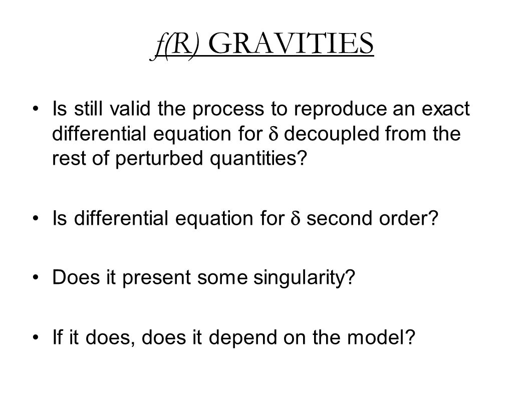 f(R) GRAVITIES Is still valid the process to reproduce an exact differential equation for  decoupled from the rest of perturbed quantities.