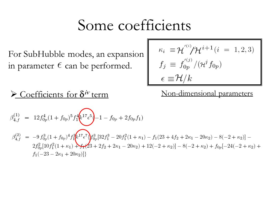 Some coefficients  Coefficients for  iv term For SubHubble modes, an expansion in parameter can be performed.