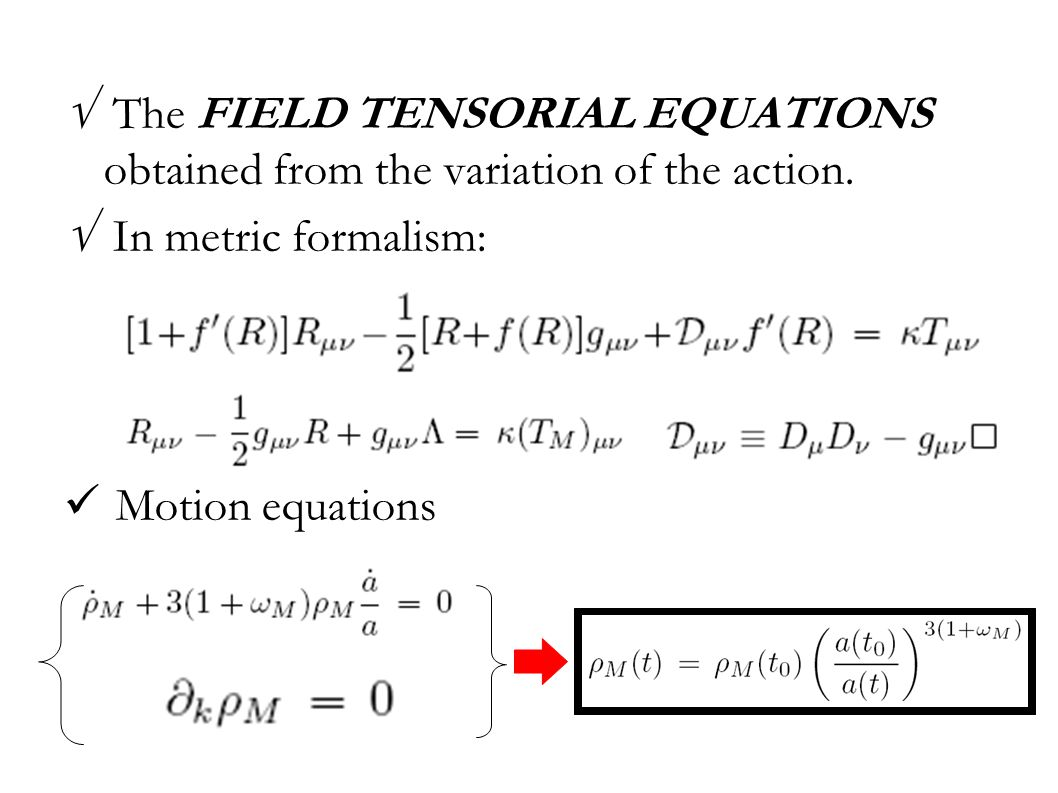 √ The FIELD TENSORIAL EQUATIONS obtained from the variation of the action.