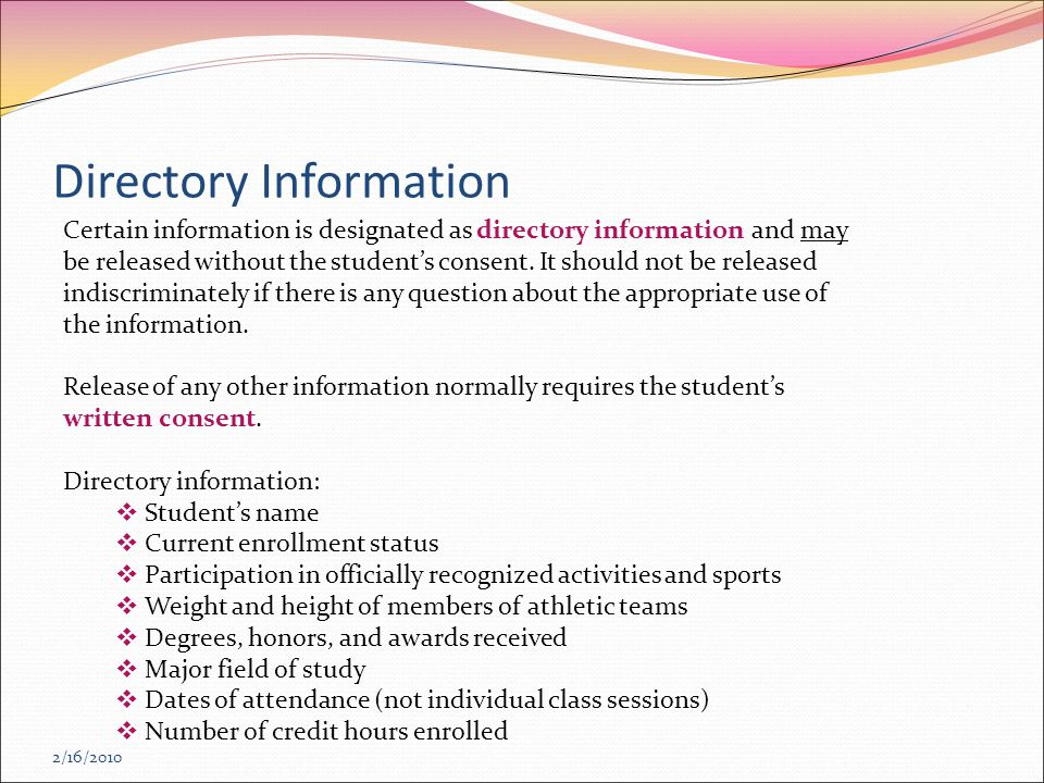 2/16/2010 Certain information is designated as directory information and may be released without the student's consent.