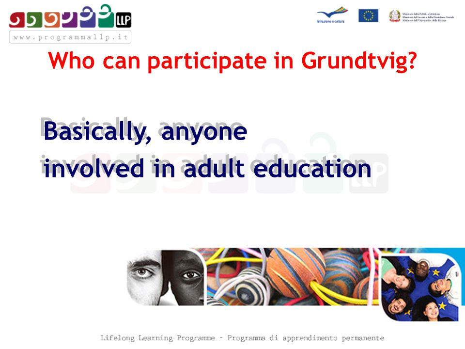Who can participate in Grundtvig.