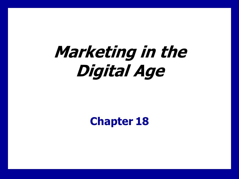 Marketing in the Digital Age Chapter 18