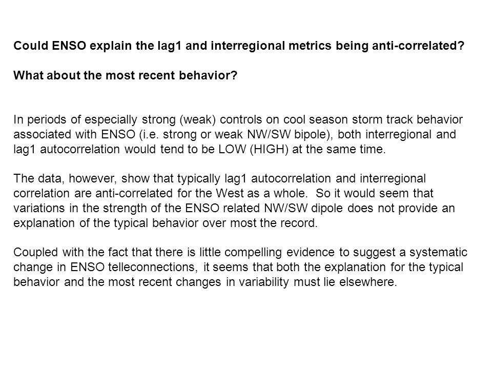 Could ENSO explain the lag1 and interregional metrics being anti-correlated.