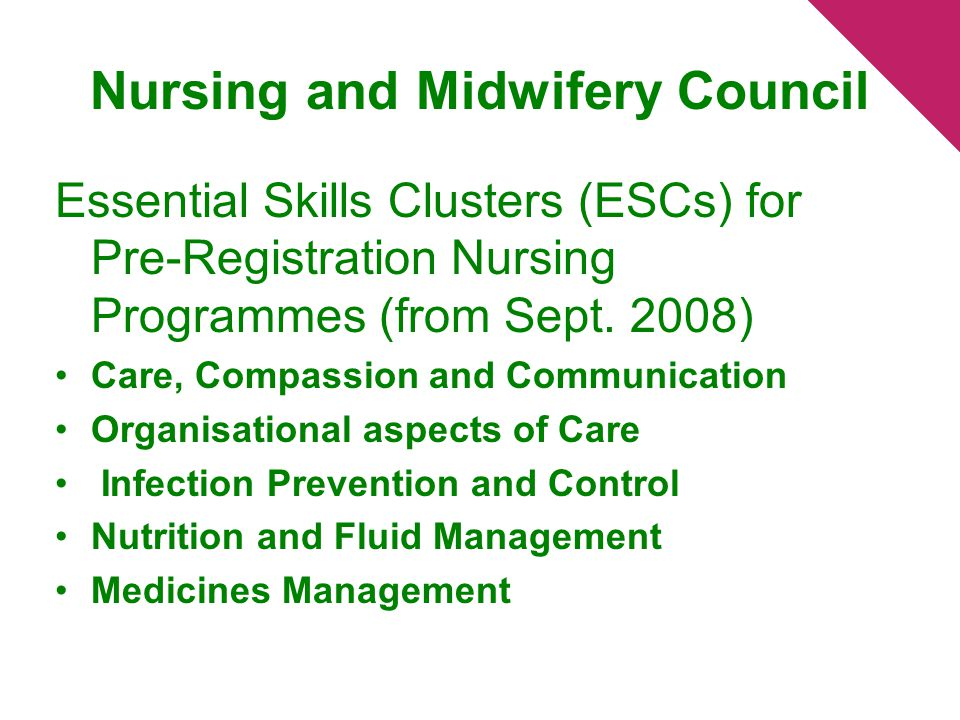 Nursing and Midwifery Council Essential Skills Clusters (ESCs) for Pre-Registration Nursing Programmes (from Sept.