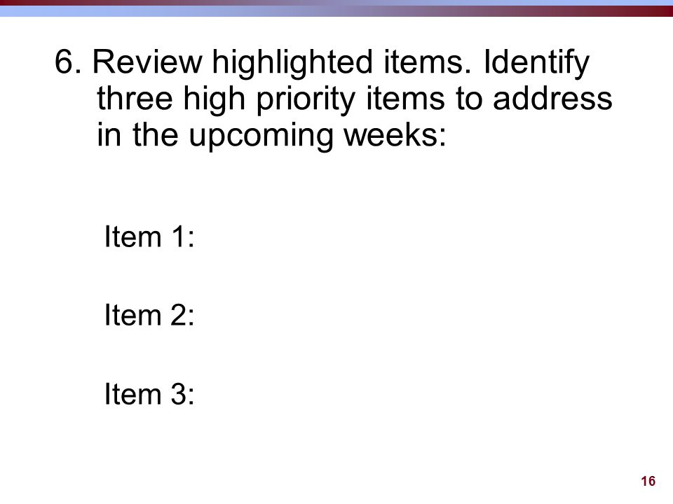 16 6. Review highlighted items.