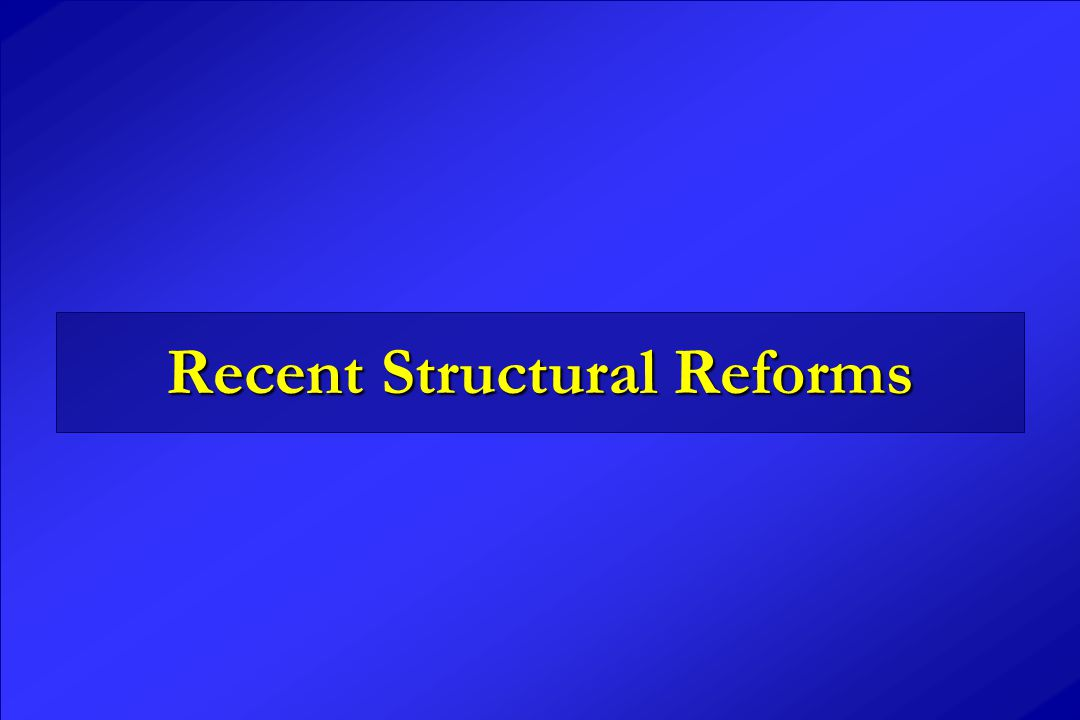 Recent Structural Reforms