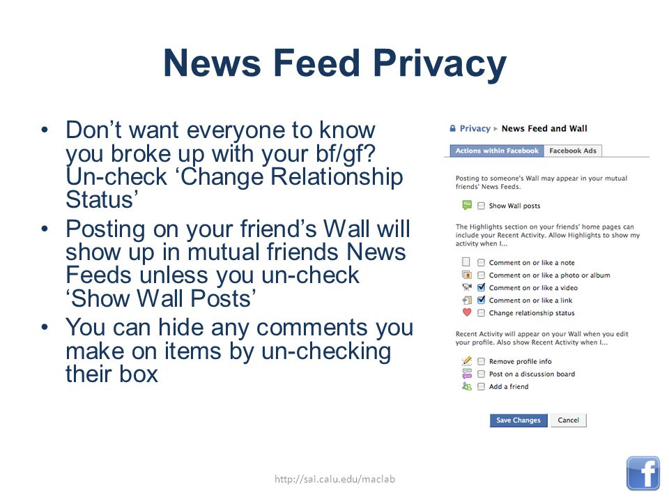 News Feed Privacy Don't want everyone to know you broke up with your bf/gf.
