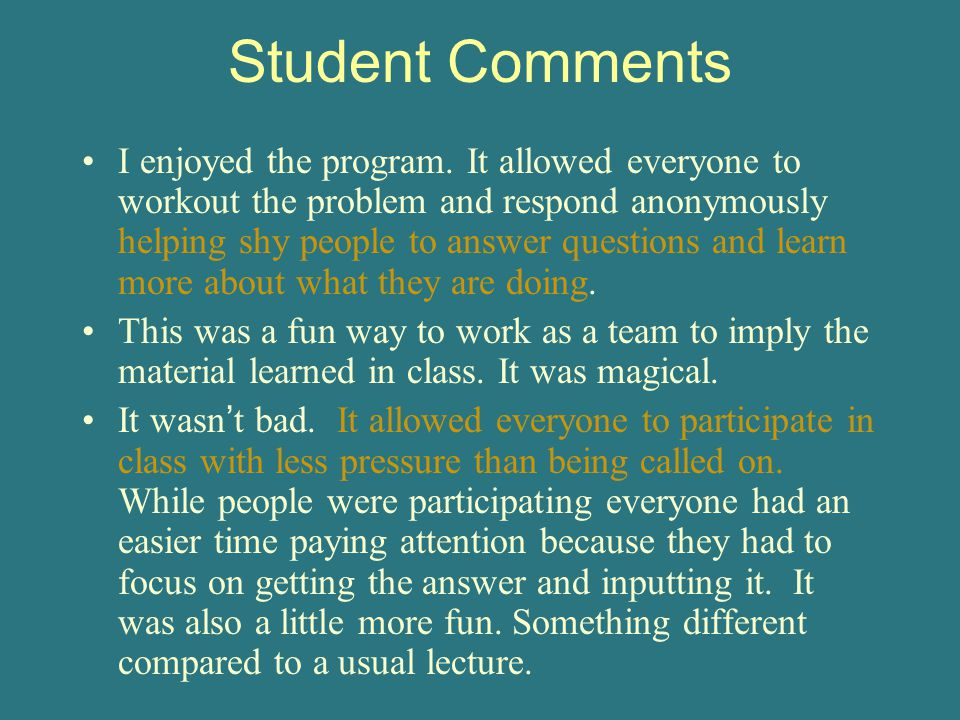 Student Comments I enjoyed the program.