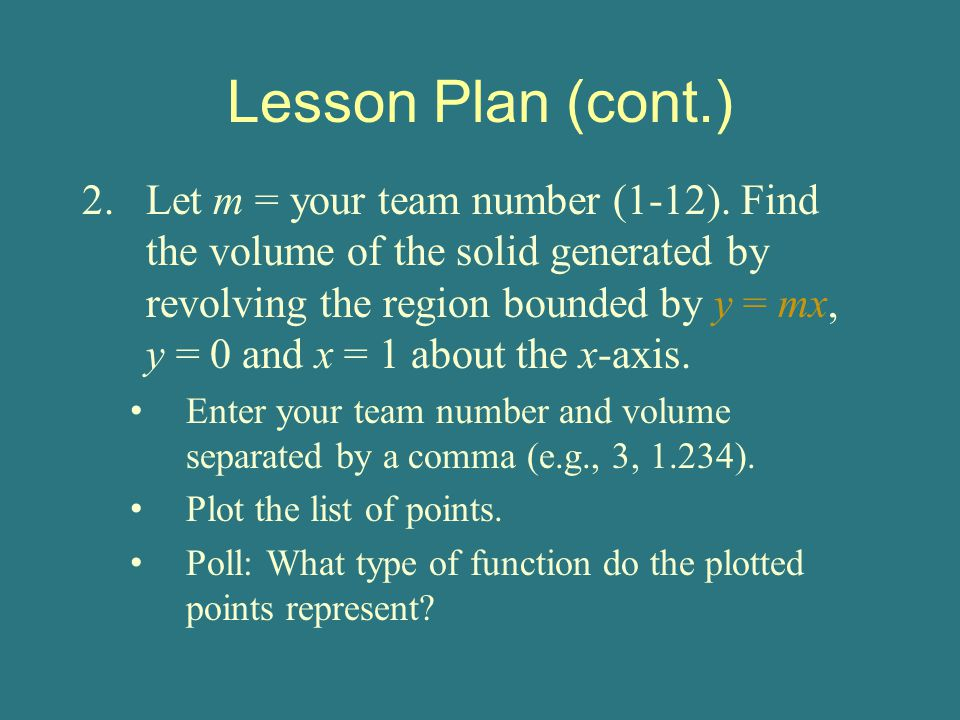 Lesson Plan (cont.) 2.Let m = your team number (1-12).