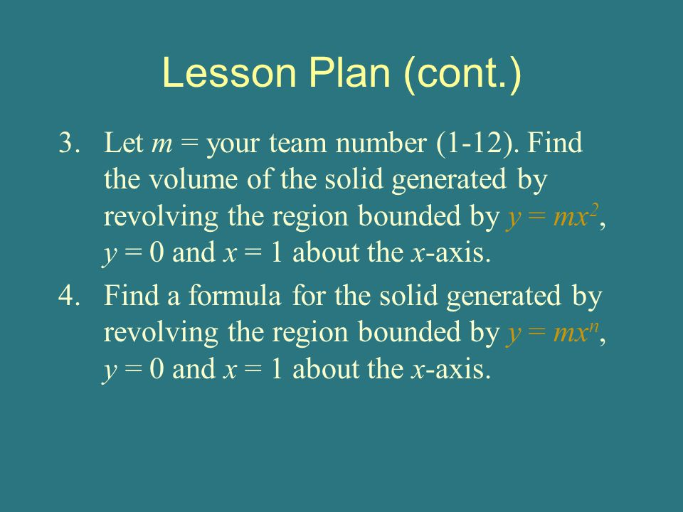 Lesson Plan (cont.) 3.Let m = your team number (1-12).