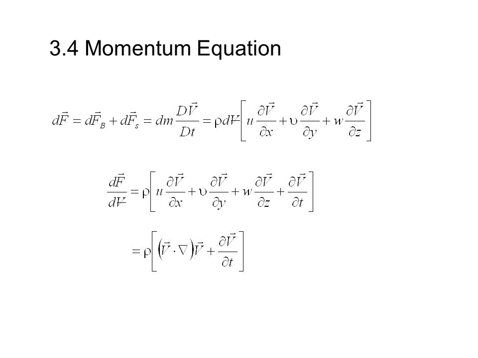 3.4 Momentum Equation