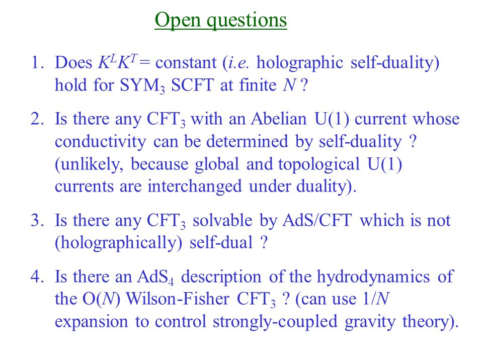 Open questions 1.Does K L K T = constant (i.e.