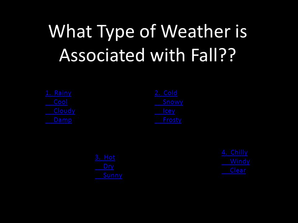 What Type of Weather is Associated with Fall . 1.