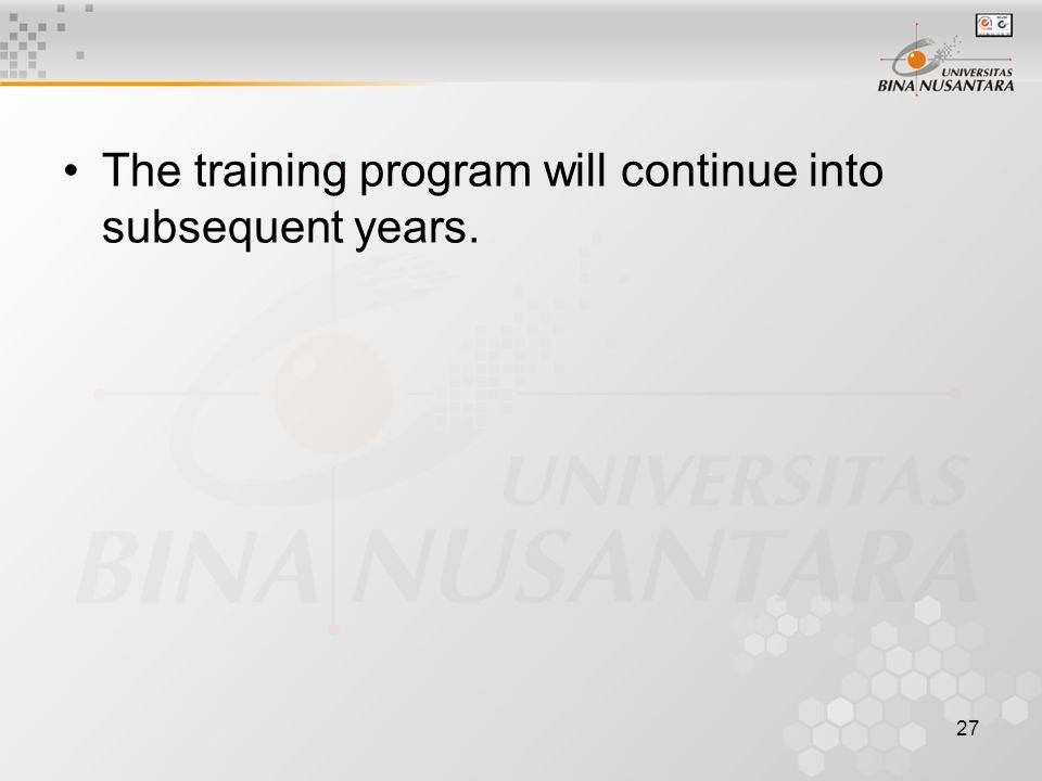 27 The training program will continue into subsequent years.