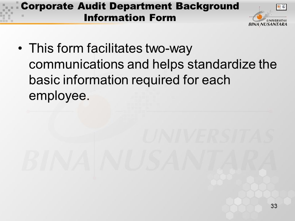 33 Corporate Audit Department Background Information Form This form facilitates two-way communications and helps standardize the basic information required for each employee.