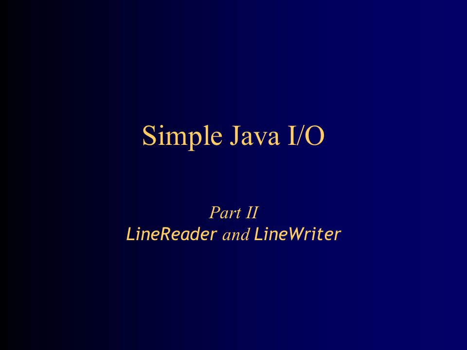 Simple Java I/O Part II LineReader and LineWriter