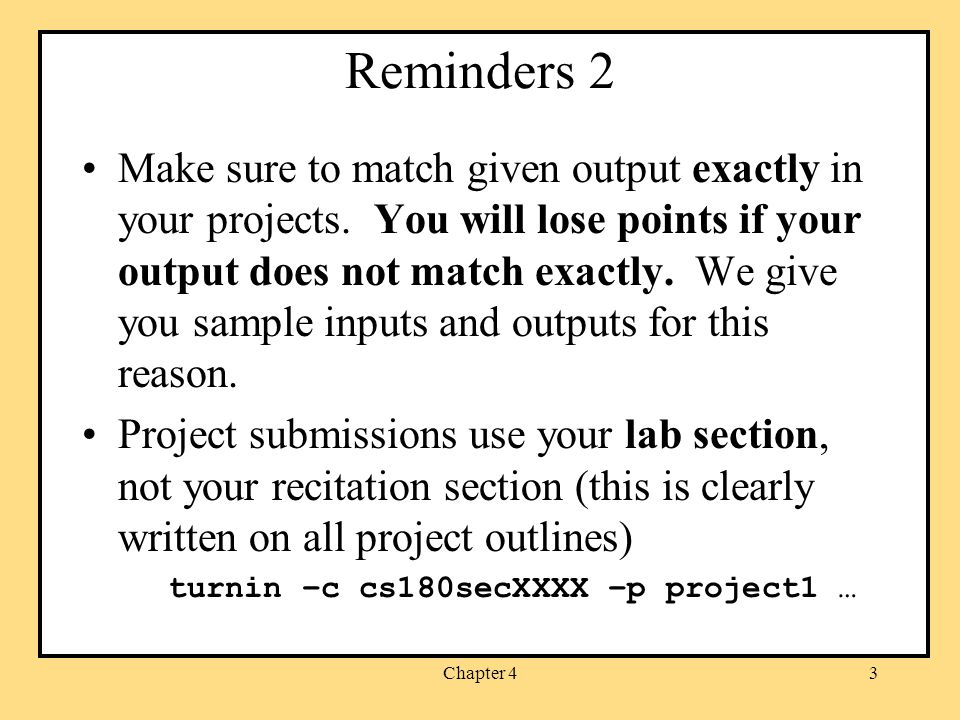Chapter 43 Reminders 2 Make sure to match given output exactly in your projects.
