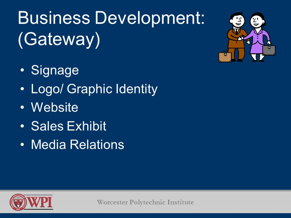 Worcester Polytechnic Institute Business Development: (Gateway) Signage Logo/ Graphic Identity Website Sales Exhibit Media Relations