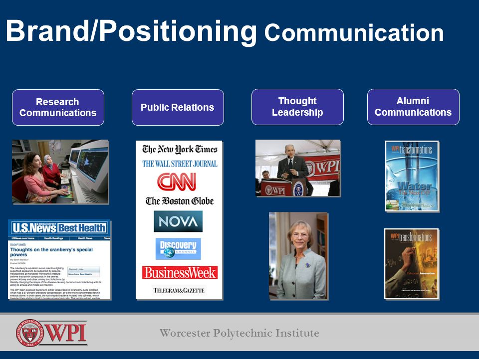Worcester Polytechnic Institute Brand/Positioning Communication Public Relations Thought Leadership Alumni Communications Research Communications