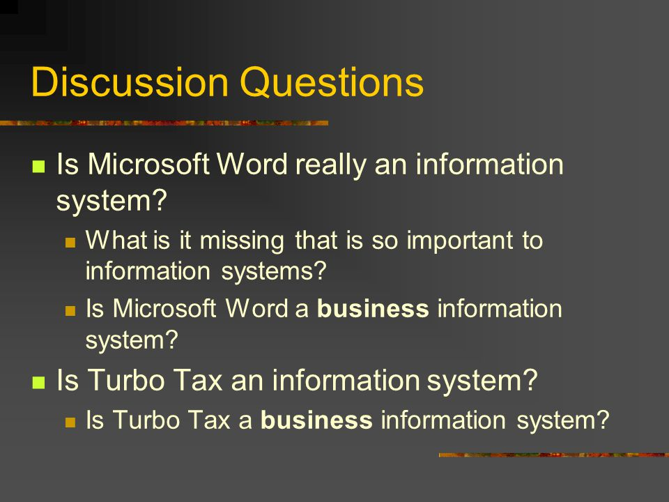 Discussion Questions Is Microsoft Word really an information system.