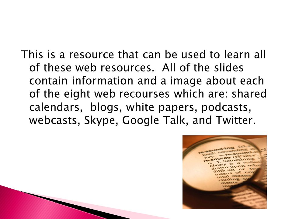 This is a resource that can be used to learn all of these web resources.
