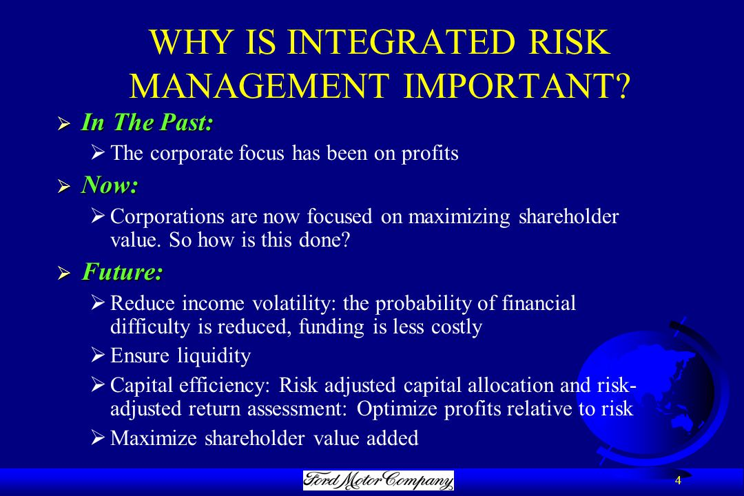 4 WHY IS INTEGRATED RISK MANAGEMENT IMPORTANT.