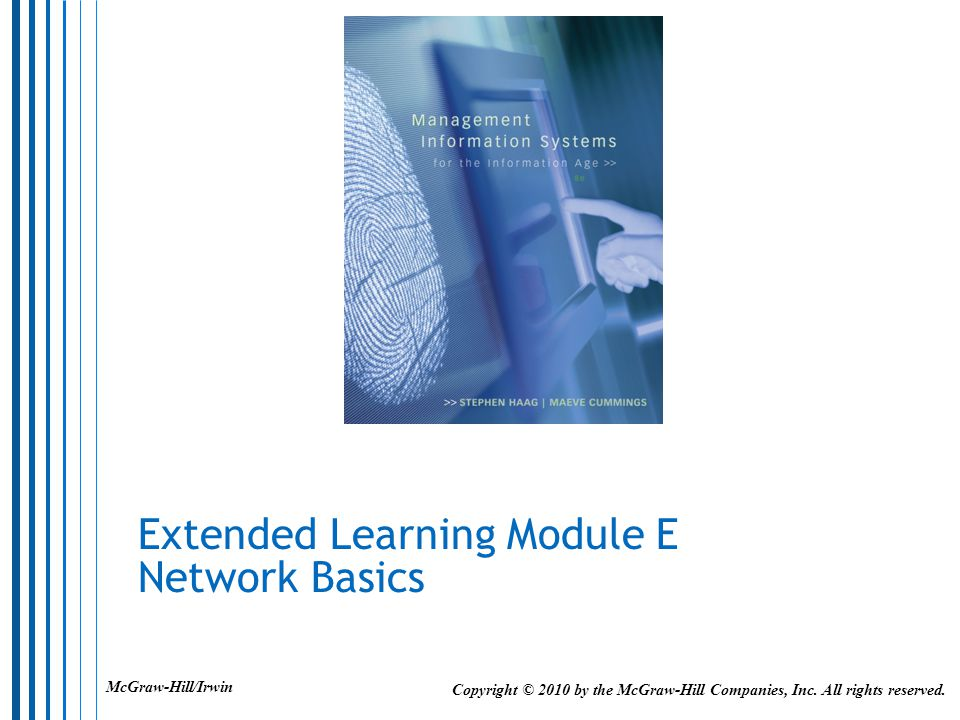 Extended Learning Module E Network Basics Copyright © 2010 by the McGraw-Hill Companies, Inc.