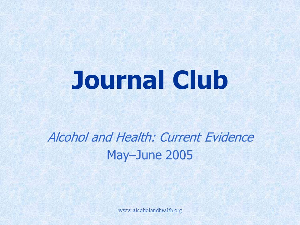 Journal Club Alcohol and Health: Current Evidence May–June 2005
