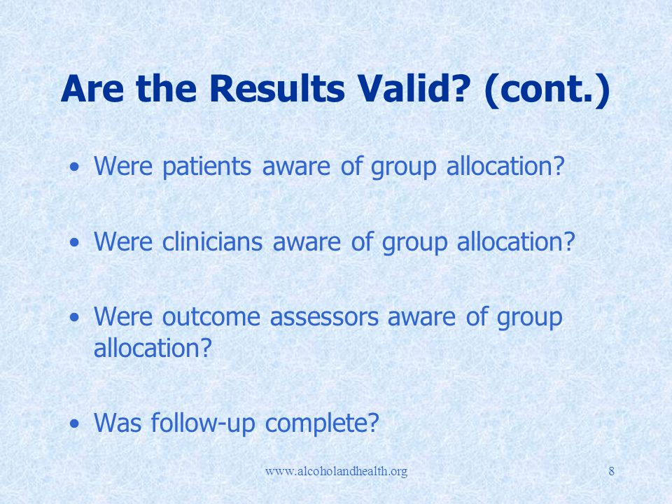 Are the Results Valid. (cont.) Were patients aware of group allocation.