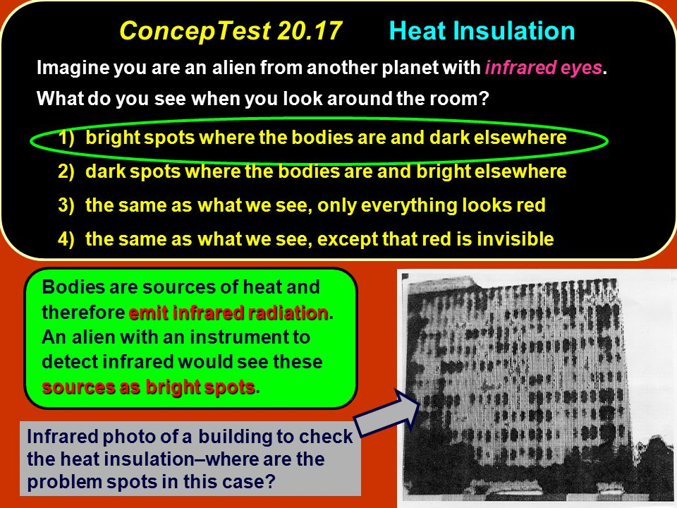 emit infrared radiation sources as bright spots Bodies are sources of heat and therefore emit infrared radiation.