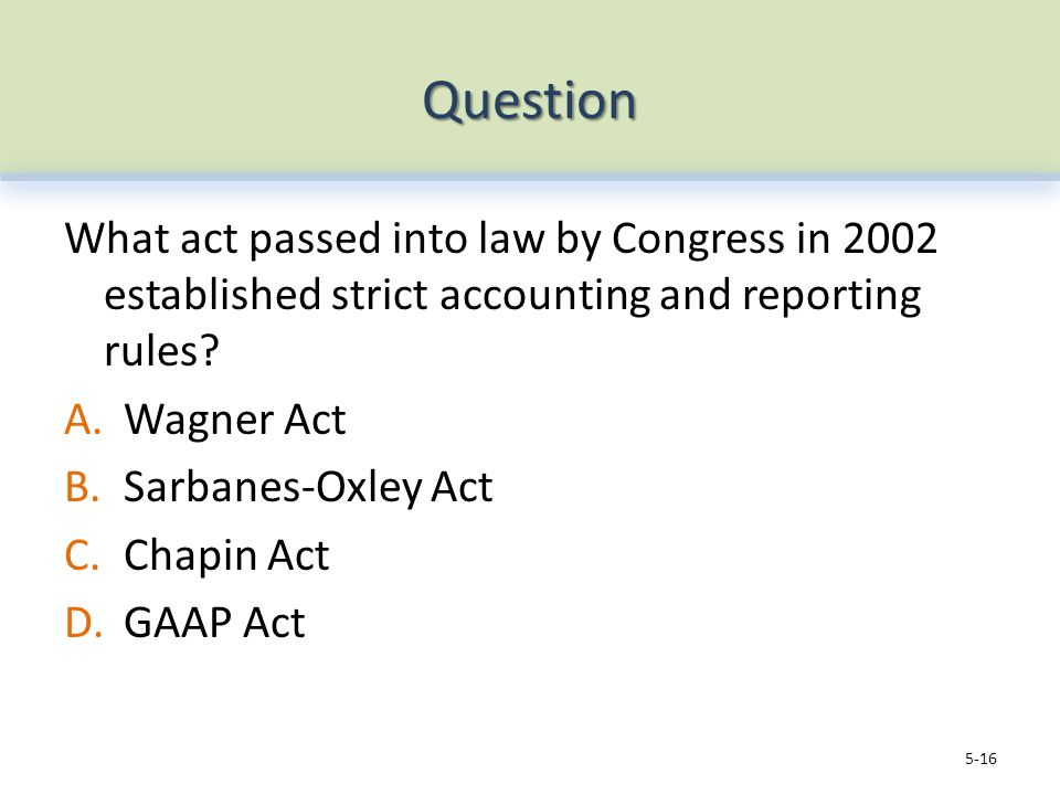 Question What act passed into law by Congress in 2002 established strict accounting and reporting rules.