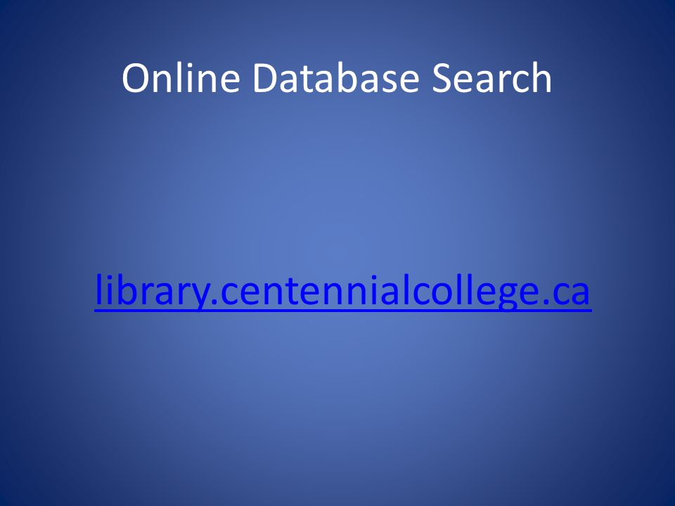 Online Database Search library.centennialcollege.ca