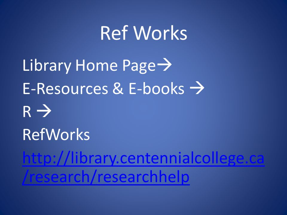 Ref Works Library Home Page  E-Resources & E-books  R  RefWorks   /research/researchhelp