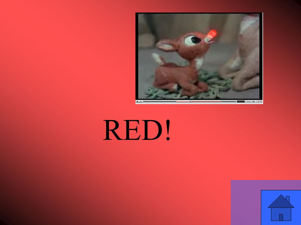 2 What color is Rudolph s nose