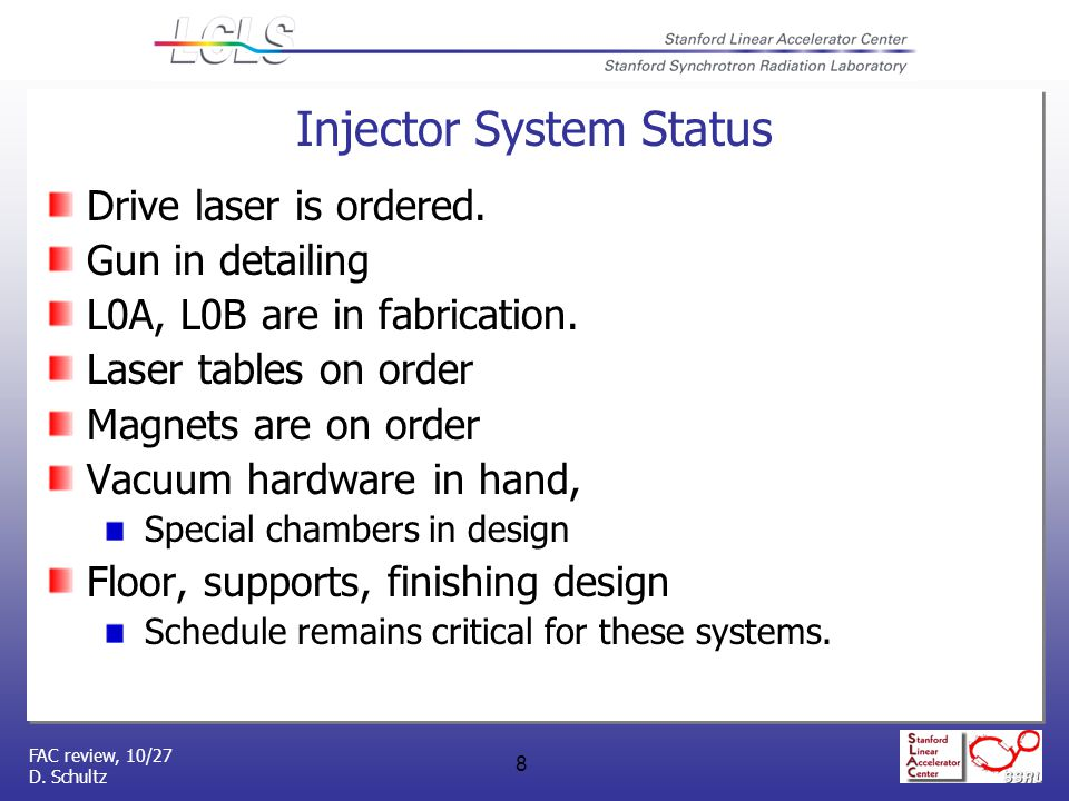 FAC review, 10/27 D. Schultz 8 Injector System Status Drive laser is ordered.