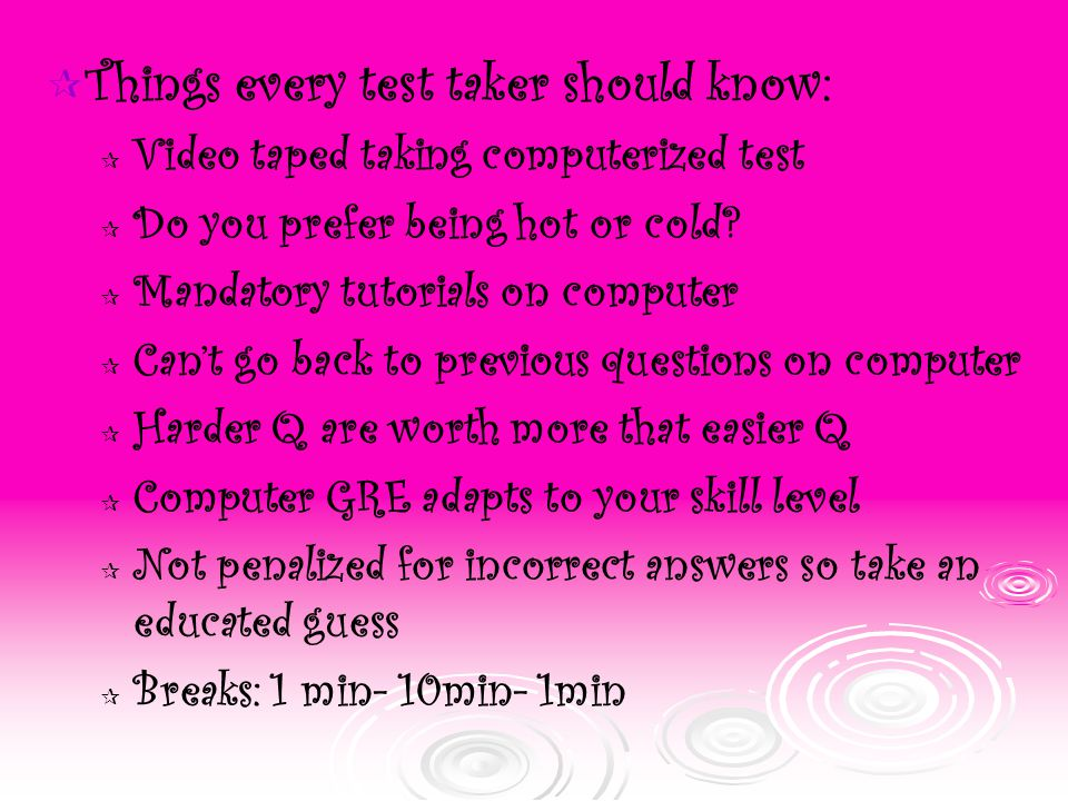  Things every test taker should know:  Video taped taking computerized test  Do you prefer being hot or cold.