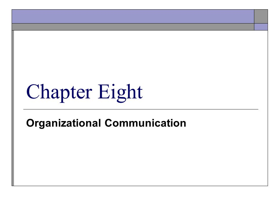 Organizational Communication Chapter Eight