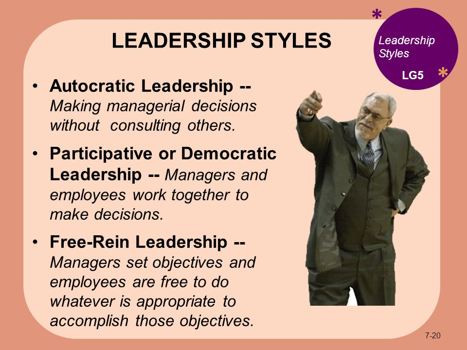 * * Leadership Styles Autocratic Leadership -- Making managerial decisions without consulting others.