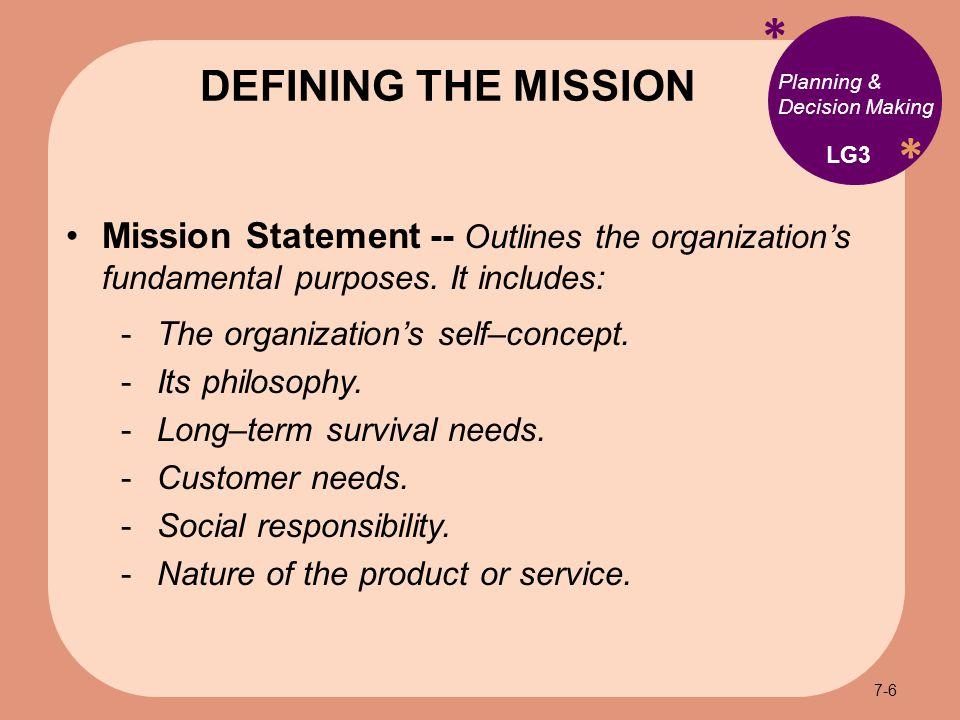 * * Planning & Decision Making Mission Statement -- Outlines the organization's fundamental purposes.