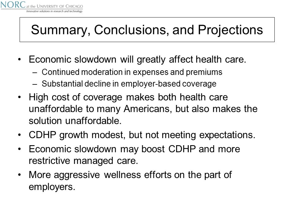 Summary, Conclusions, and Projections Economic slowdown will greatly affect health care.