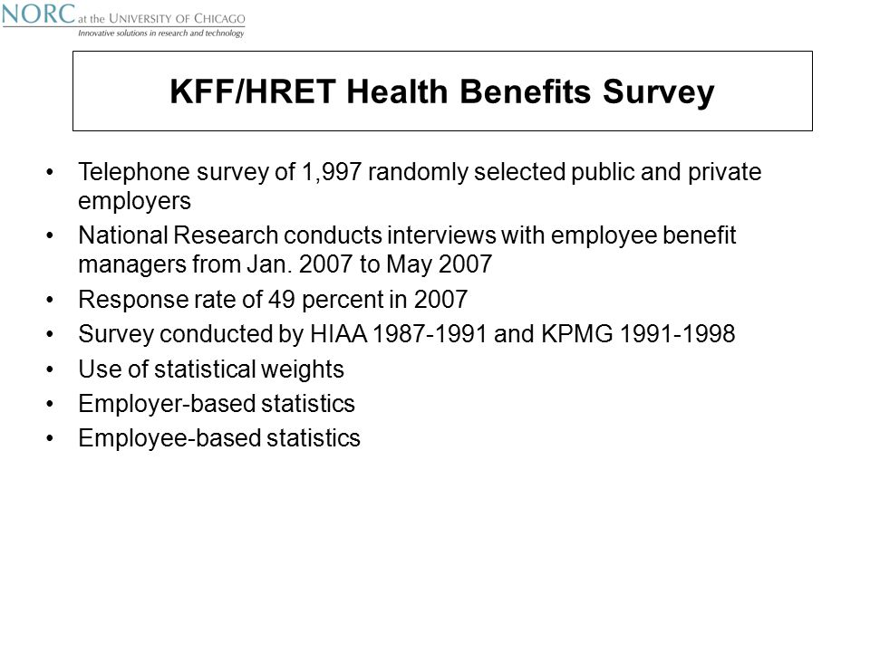 Telephone survey of 1,997 randomly selected public and private employers National Research conducts interviews with employee benefit managers from Jan.