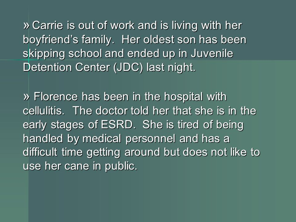 » Carrie is out of work and is living with her boyfriend's family.