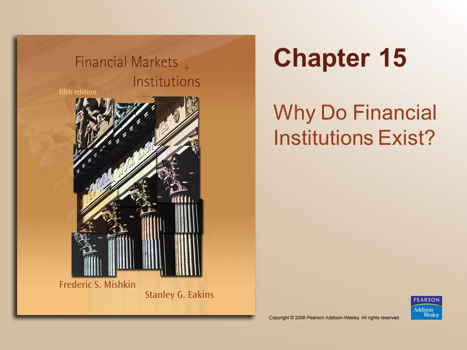 Chapter 15 Why Do Financial Institutions Exist