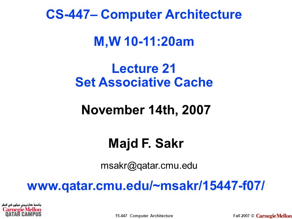 Computer ArchitectureFall 2007 © November 14th, 2007 Majd F.