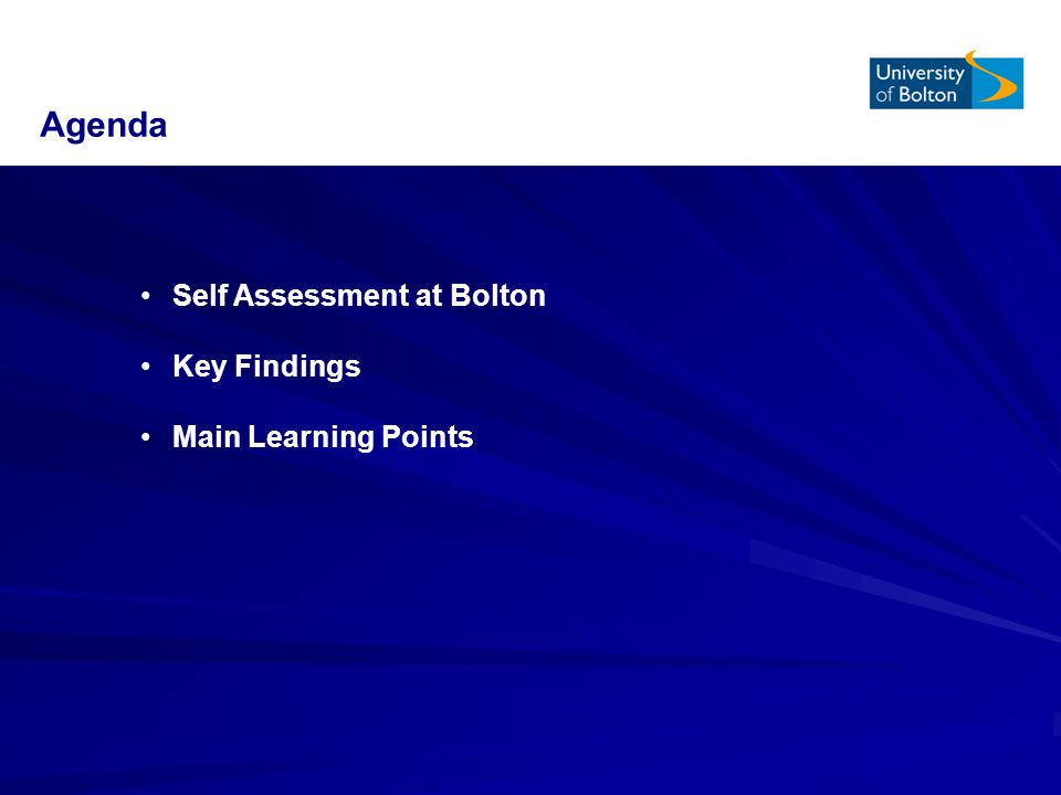 Agenda Self Assessment at Bolton Key Findings Main Learning Points