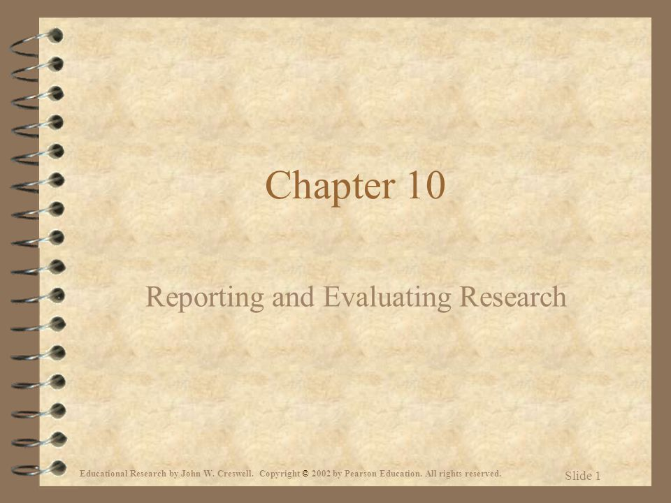 Educational Research by John W. Creswell. Copyright © 2002 by Pearson Education.