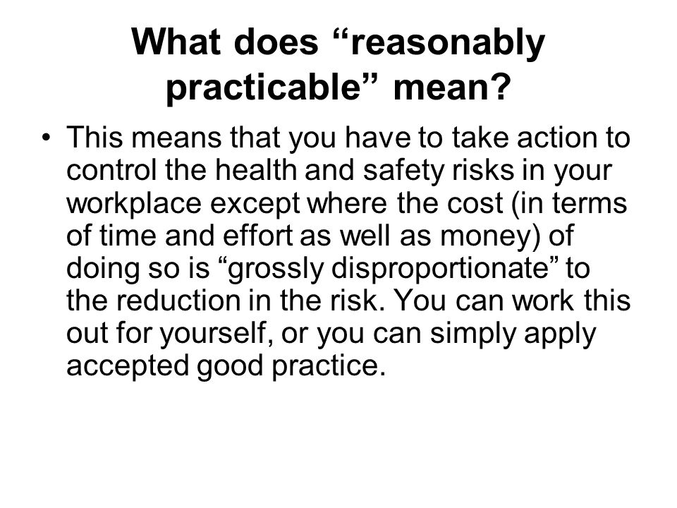 What does reasonably practicable mean.